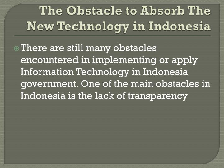 The Obstacle to Absorb The New Technology in Indonesia