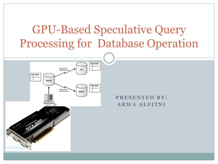 Gpu based speculative query processing for database operation