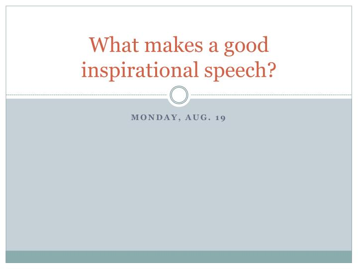 What makes a good inspirational speech