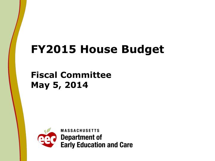 Fy2015 house budget fiscal committee may 5 2014