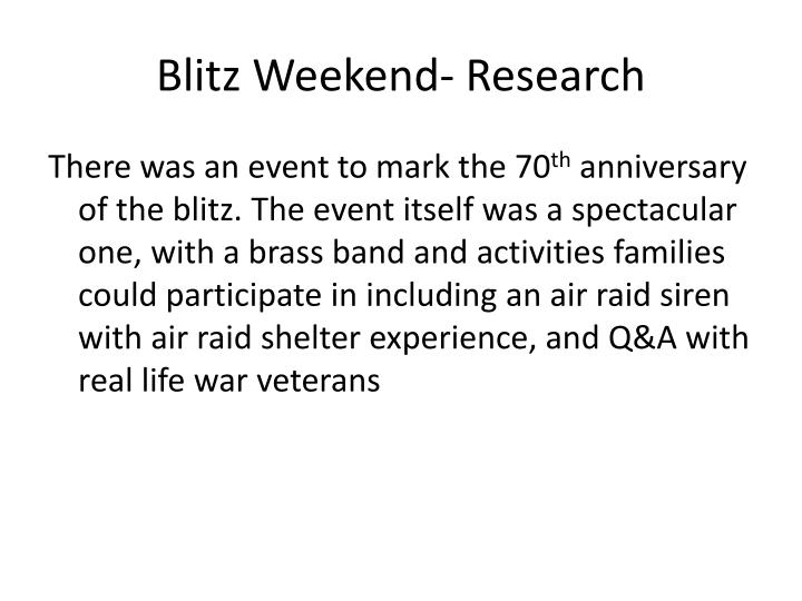 Blitz Weekend- Research