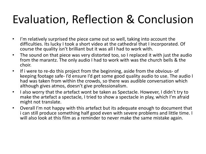 Evaluation, Reflection & Conclusion