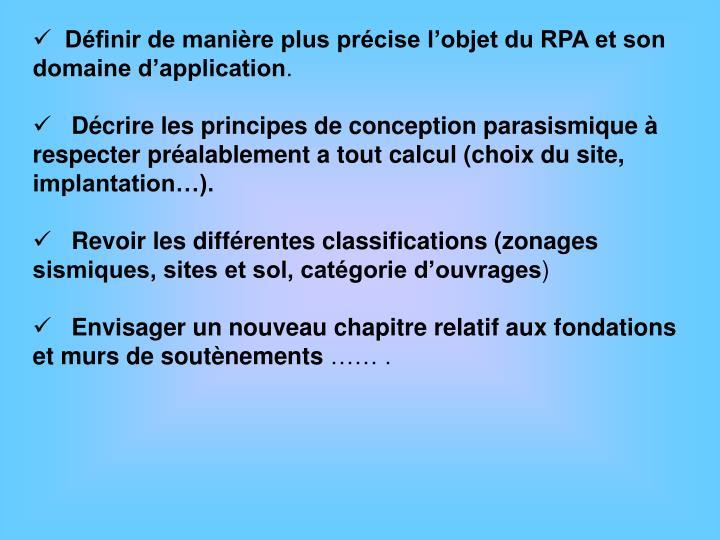 Définir de manière plus précise l'objet du RPA et son domaine d'application