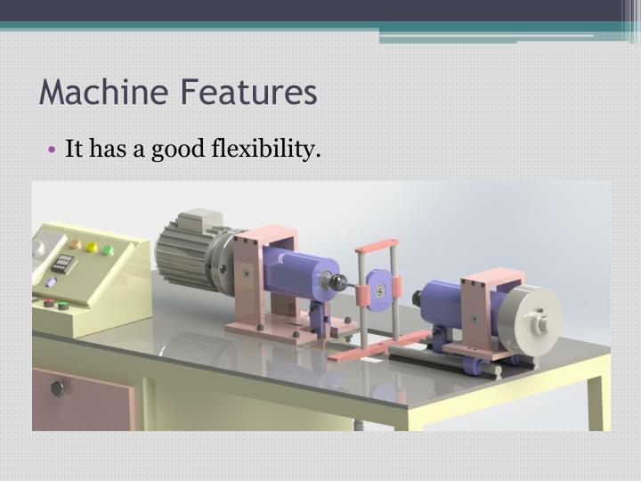 Machine Features