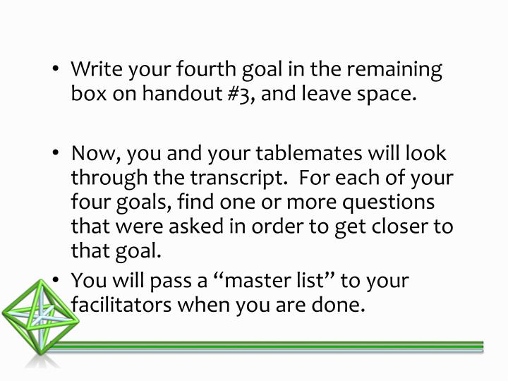 Write your fourth goal in the remaining box on handout #3, and leave space.