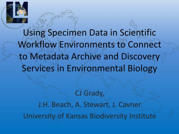 Using Specimen Data in Scientific Workflow Environments to Connect to Metadata Archive and Discovery...