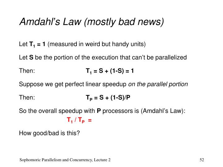 Amdahl's Law (mostly bad news)