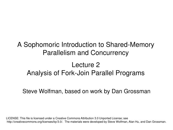 A Sophomoric Introduction to Shared-Memory Parallelism and Concurrency