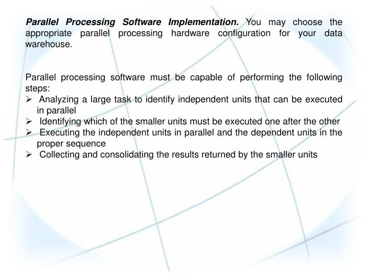 Parallel Processing Software Implementation.