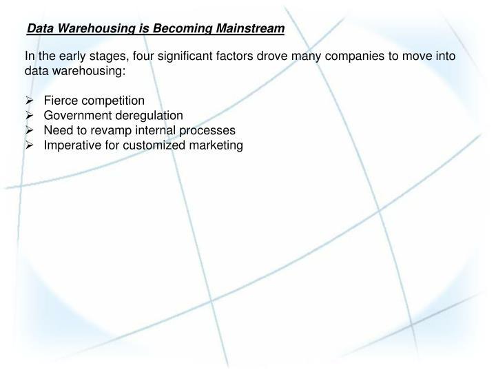 Data Warehousing is Becoming Mainstream