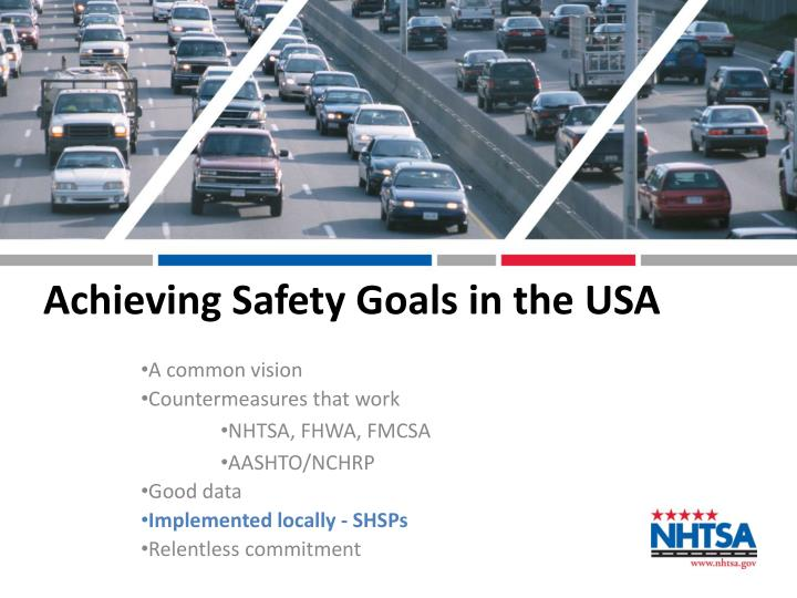 Achieving Safety Goals in the USA