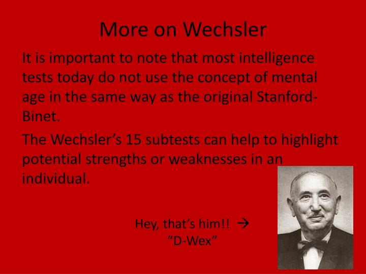 intelligence tests today Psychological testing intelligence tests are the more common type administered and include the stanford-binet and the wechsler scales hot topics today 1.