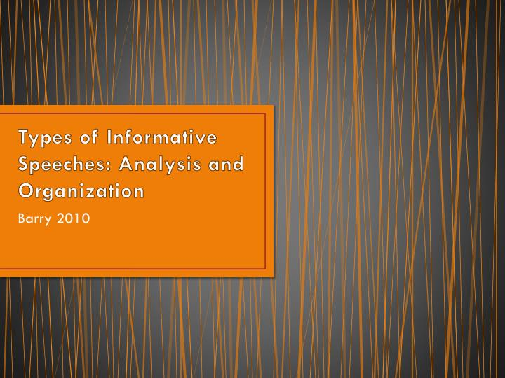 types of informative speeches analysis and organization