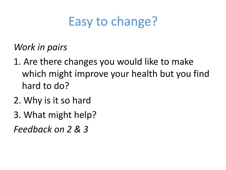 Easy to change?