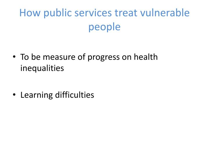 How public services treat vulnerable people