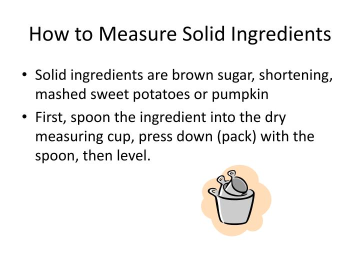 How to Measure Solid Ingredients