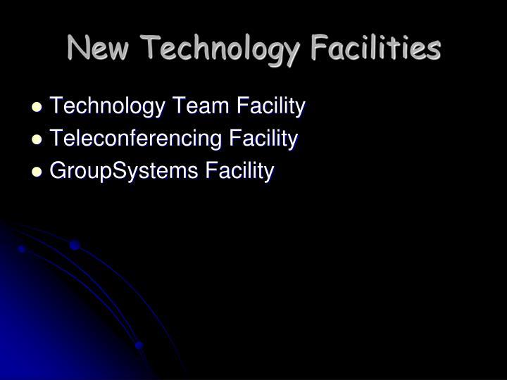 New Technology Facilities