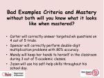 bad examples criteria and mastery without both will you know what it looks like when mastered