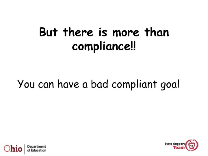 But there is more than compliance!!