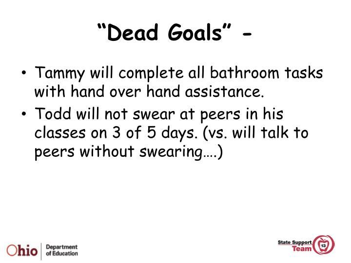 """Dead Goals"" -"