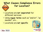what causes compliance errors for location