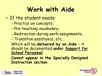 work with aide