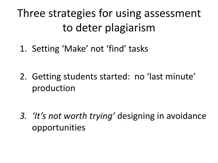 Three strategies for using assessment to deter plagiarism