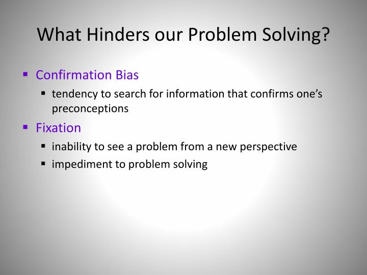 What Hinders our Problem Solving?