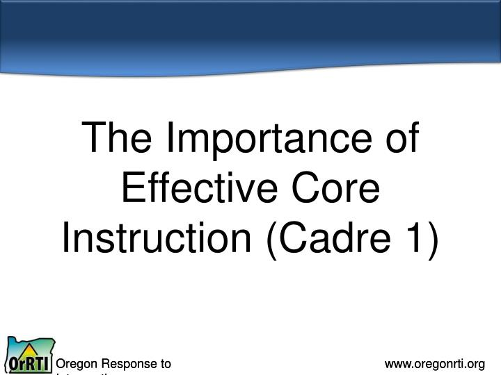 The Importance of Effective Core Instruction (Cadre 1)