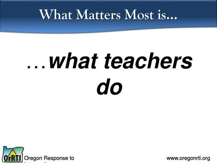 What Matters Most is…