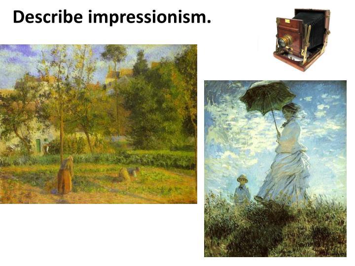 Describe impressionism.