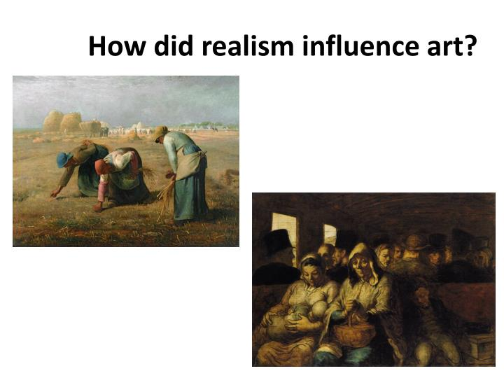 How did realism influence art?
