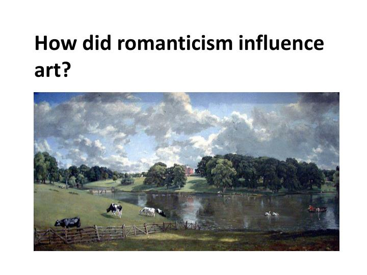 How did romanticism influence art?