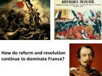 how do reform and revolution continue to dominate france
