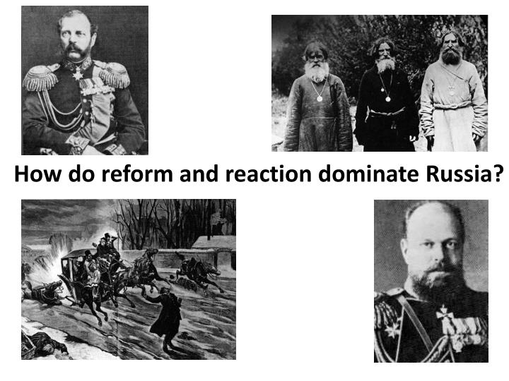 How do reform and reaction dominate Russia?
