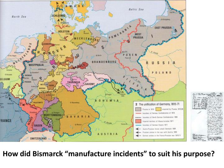 "How did Bismarck ""manufacture incidents"" to suit his purpose?"