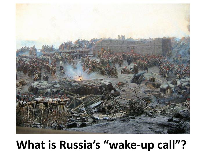 "What is Russia's ""wake-up call""?"