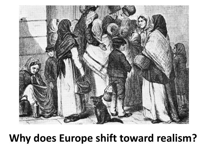 Why does Europe shift toward realism?