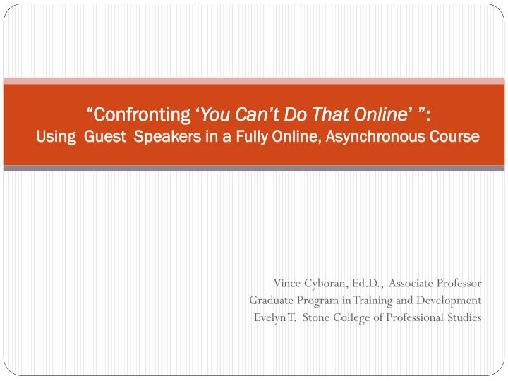 Confronting you can t do that online using guest speakers in a fully online asynchronous course