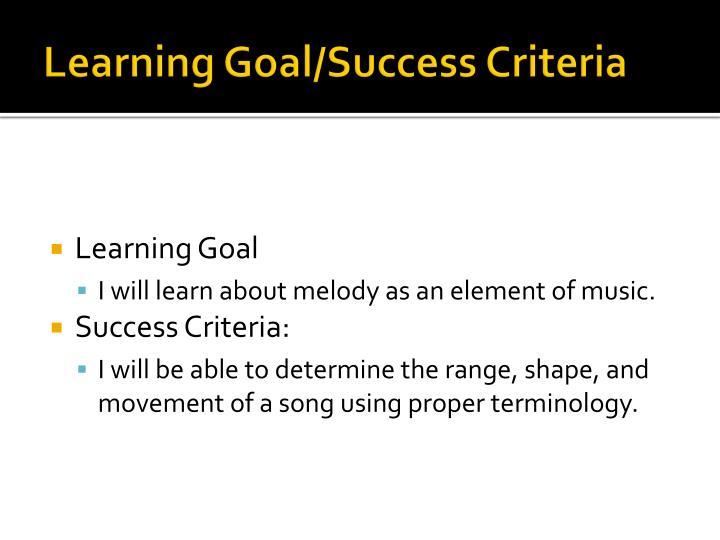 Learning Goal/Success Criteria
