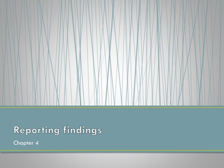 Reporting findings