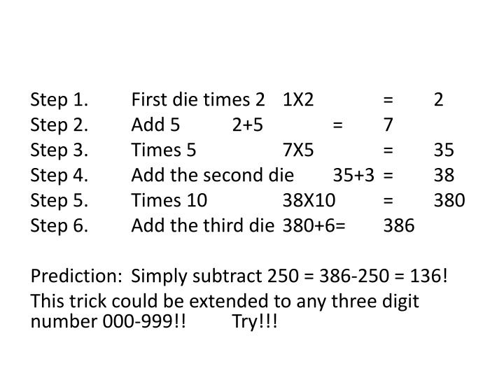 Step 1.First die times 21X2=2
