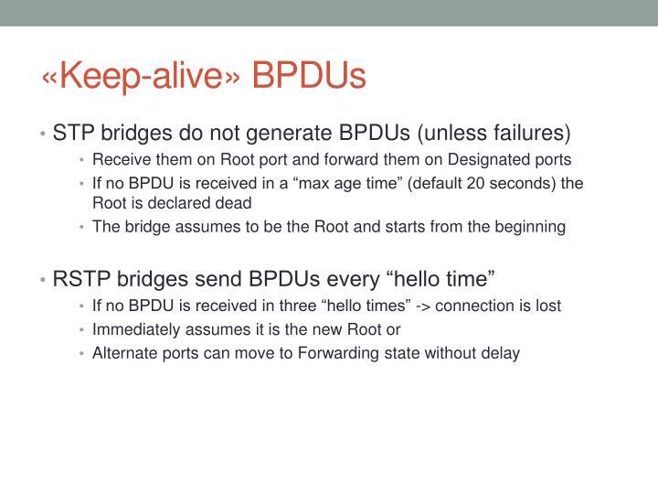 «Keep-alive» BPDUs