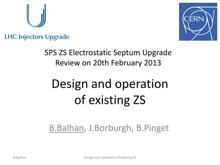 Design and operation of existing zs