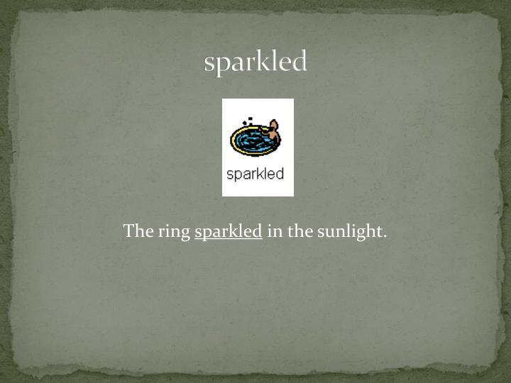 sparkled