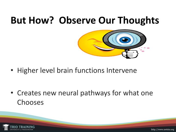 But How?  Observe Our Thoughts