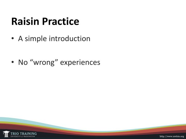 Raisin Practice