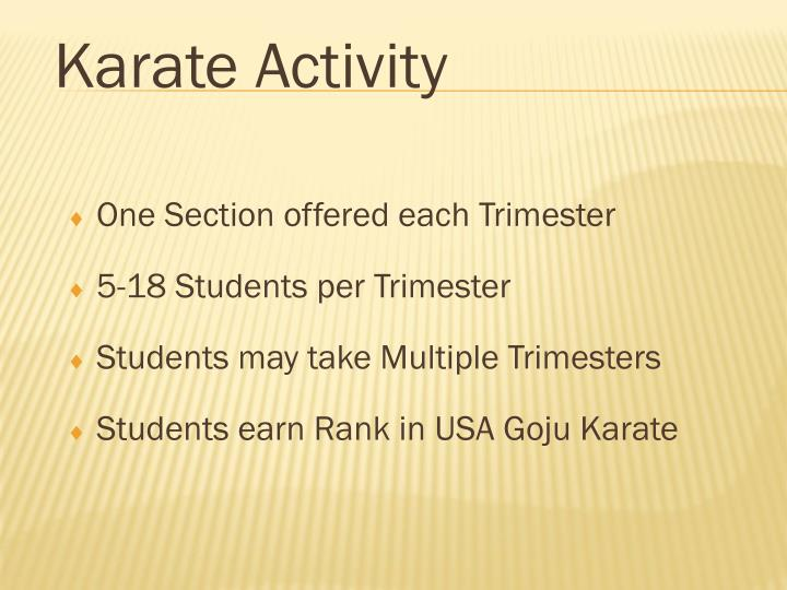 One Section offered each Trimester