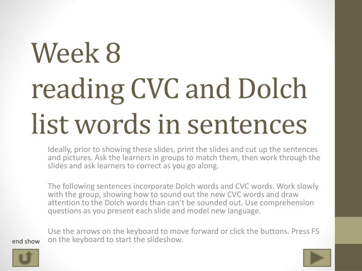 Week 8 reading cvc and dolch list words in sentences