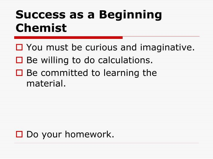 Success as a Beginning Chemist